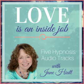 Love is an Inside Job, Set of 5 Hypnosis Downloads